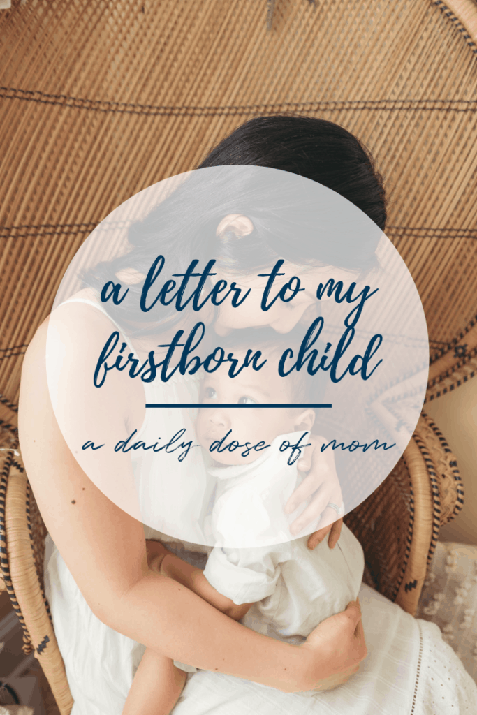 A Letter to My Firstborn Child Pinterest